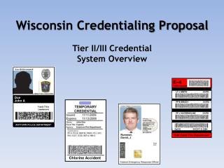 Wisconsin Credentialing Proposal Tier II/III Credential System Overview