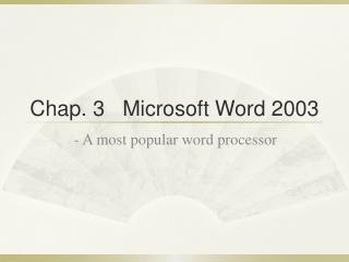Chap. 3 Microsoft Word 2003