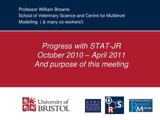 Professor William Browne School of Veterinary Science and Centre for Multilevel Modelling  ( & many co-workers!)