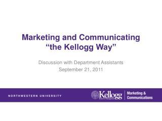 "Marketing and Communicating ""the Kellogg Way"""