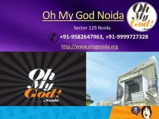 Oh My God Noida