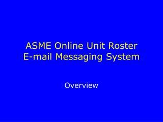 asme online unit roster e-mail messaging system