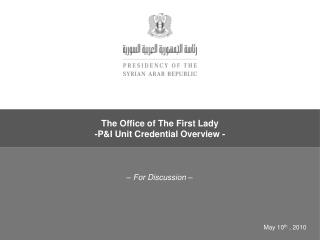 The Office of The First Lady -P&I Unit Credential Overview -