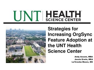 Strategies for Increasing  OrgSync  Feature Adoption at the UNT Health Science Center