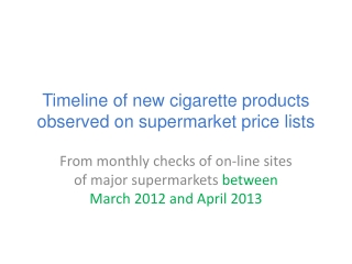 Timeline of new  cigarette products observed  on supermarket price lists