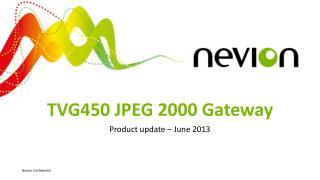 TVG450 JPEG 2000 Gateway