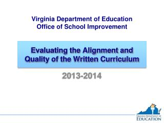 Evaluating the Alignment and Quality of the Written Curriculum