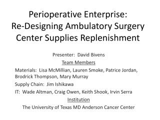 Perioperative Enterprise:  Re-Designing Ambulatory Surgery Center Supplies Replenishment