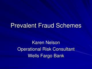 Prevalent Fraud Schemes