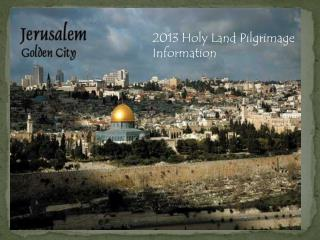 2013 Holy Land  Pilgrimage  Information