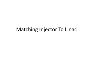 Matching Injector To Linac