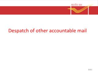 Despatch of other accountable mail