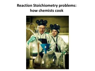Reaction Stoichiometry problems: how chemists cook