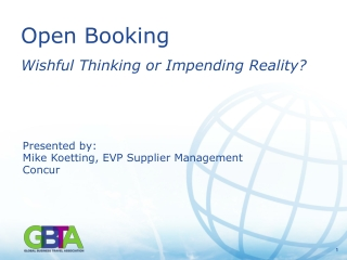 Open Booking Wishful  Thinking or Impending Reality ?