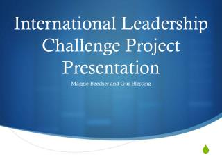 International Leadership Challenge Project Presentation