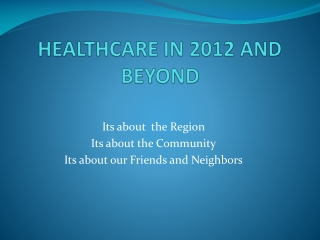 HEALTHCARE IN 2012 AND BEYOND