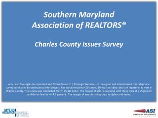 Southern Maryland Association of REALTORS® Charles County  Issues Survey