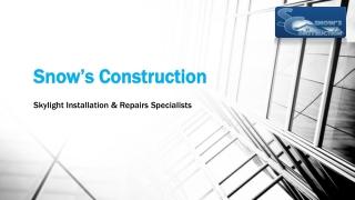 Snow's Construction - Custom Skylight Installation