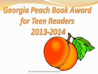 Georgia Peach Book Award  for Teen Readers  2013-2014