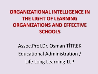 ORGANIZATIONAL INTELLIGENCE IN THE LIGHT OF LEARNING ORGANIZATIONS AND EFFECTIVE SCHOOLS