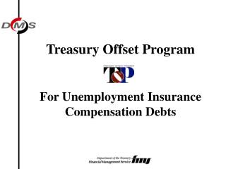Treasury Offset Program For Unemployment  Insurance Compensation  Debts