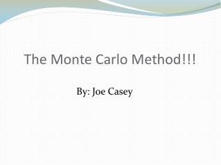 The  Monte Carlo Method!!!