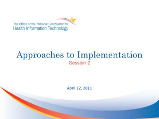 Approaches  to  Implementation Session 2