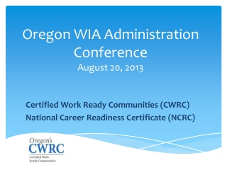 Oregon WIA Administration Conference August  20, 2013