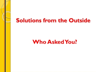 Solutions from the  Outside