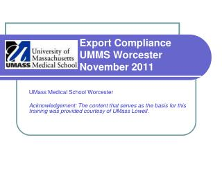 Export Compliance  UMMS Worcester   November 2011