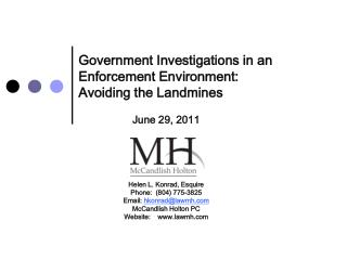 Government Investigations in an  Enforcement Environment: Avoiding the Landmines June 29, 2011 Helen L. Konrad, Esquire