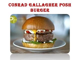 Conrad Gallagher Posh Burger