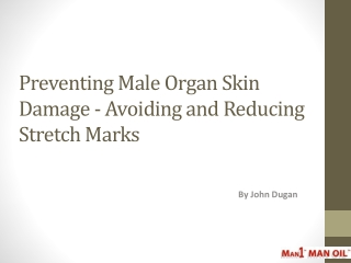 Preventing Male Organ Skin Damage - Avoiding and Reducing