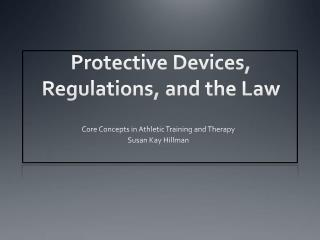 Protective Devices, Regulations, and the Law