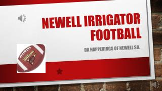 Newell Irrigator FOOTBALL