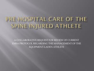 Pre-hospital care of the spine-injured athlete