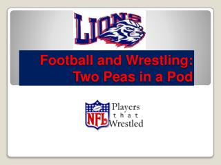 Football and Wrestling: Two Peas in a Pod
