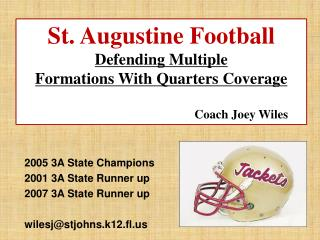 2005 3A State Champions 2001  3A State Runner  up 2007 3A State Runner  up wilesj@stjohns.k12.fl.us