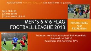 MEN'S 6 V 6 FLAG FOOTBALL LEAGUE 2013