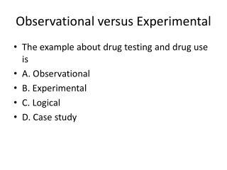 Observational versus Experimental