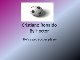 Cristiano Ronaldo By Hector