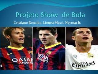 Projeto Show  de Bola