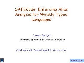safecode: enforcing alias analysis for weakly typed languages