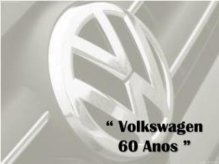 """"""" Volkswagen 60 Anos """""""