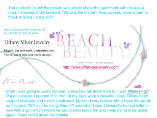 The key things that they are looking for Tiffany Jewelry