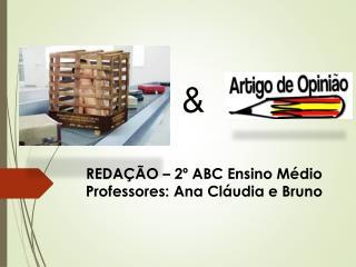REDAÇÃO – 2º ABC Ensino Médio  Professores: Ana Cláudia e Bruno
