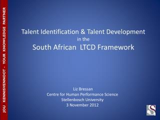 Talent Identification & Talent Development in the  South African  LTCD Framework