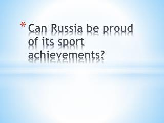 С an Russia be proud of its sport achievements?