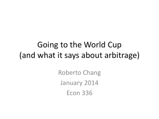Going  to  the World  Cup (and  what it says about arbitrage )