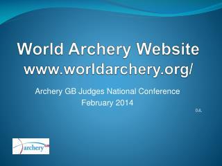 World Archery Website www.worldarchery.org/